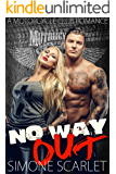 No Way Out: An Alpha Bad-Boy, MC Club Romance