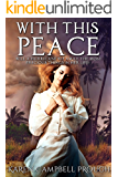 With This Peace (Ella Dessa's Story Book 3)