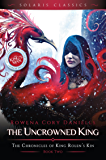 The Uncrowned King (The Chronicles of King Rolen's Kin (Solaris Classics) Book 2)