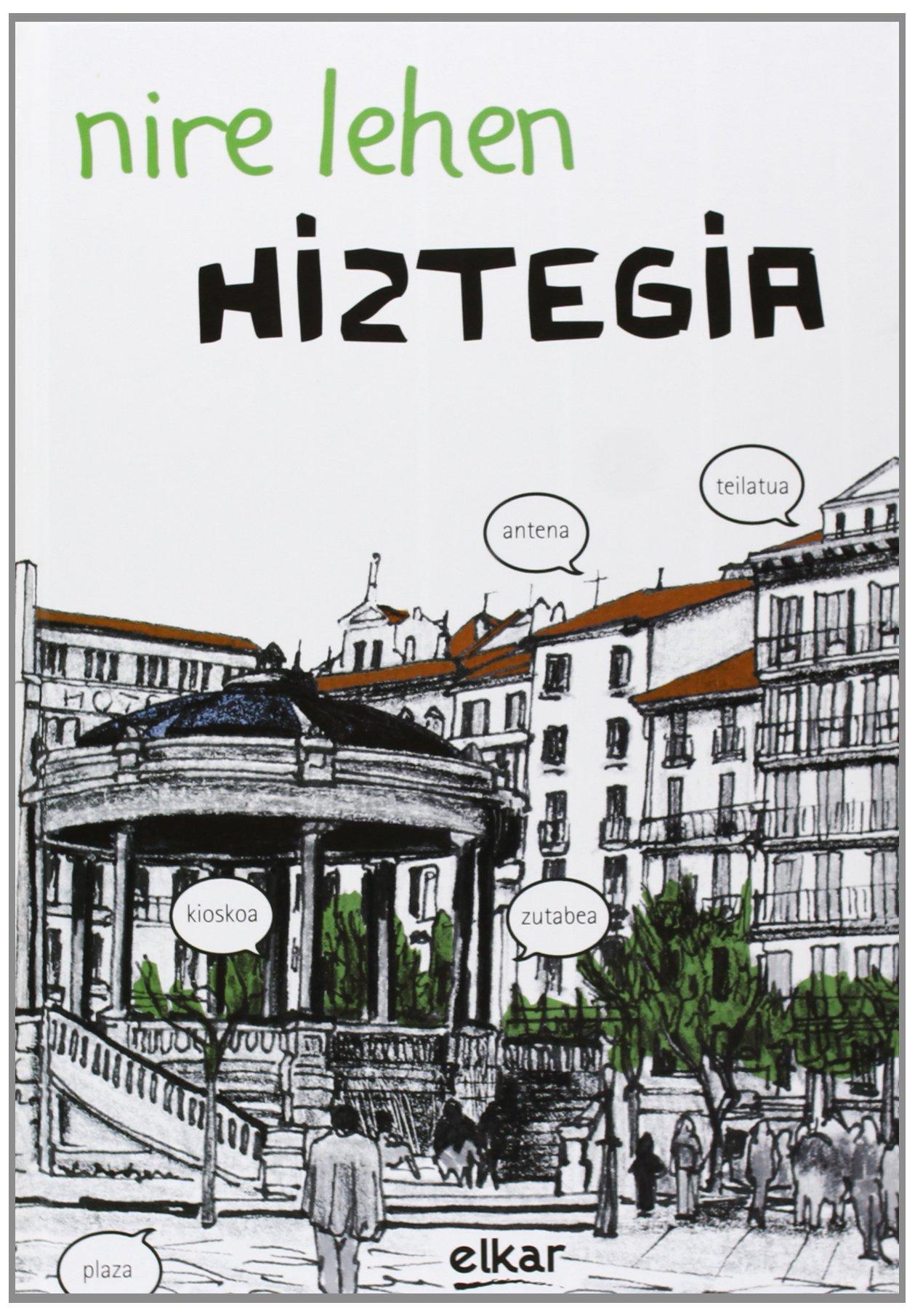 Nire lehen hiztegia (Hiztegiak) (Euskera) Tapa dura – 27 jun 2008 Klaudio Harluxet Fundazioa Batzuen artean Elkarlanean S.L.