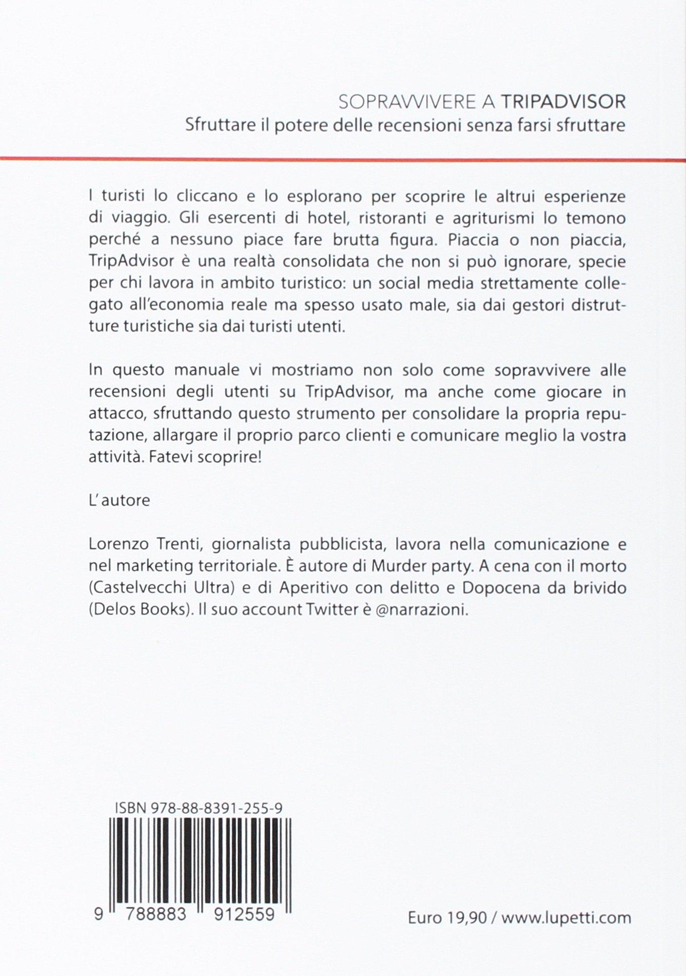 Sopravvivere a Tripadvisor. Sfruttare il potere delle recensioni senza farsi sfruttare: Lorenzo Trenti: 9788883912559: Amazon.com: Books