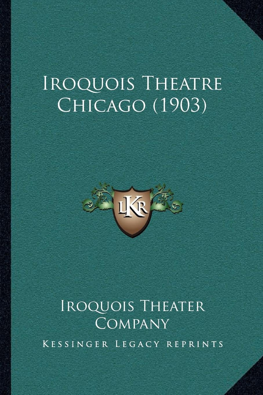 Download Iroquois Theatre Chicago (1903) PDF