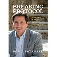 Breaking Protocol: Forging a Path Beyond Diplomacy book cover