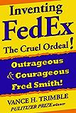 Inventing FedEx: The Cruel Ordeal