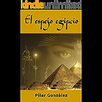 El espejo egipcio: LA NOVELA DE SUSPENSE, INTRIGA Y MISTERIO, QUE TE ATRAPARÁ.