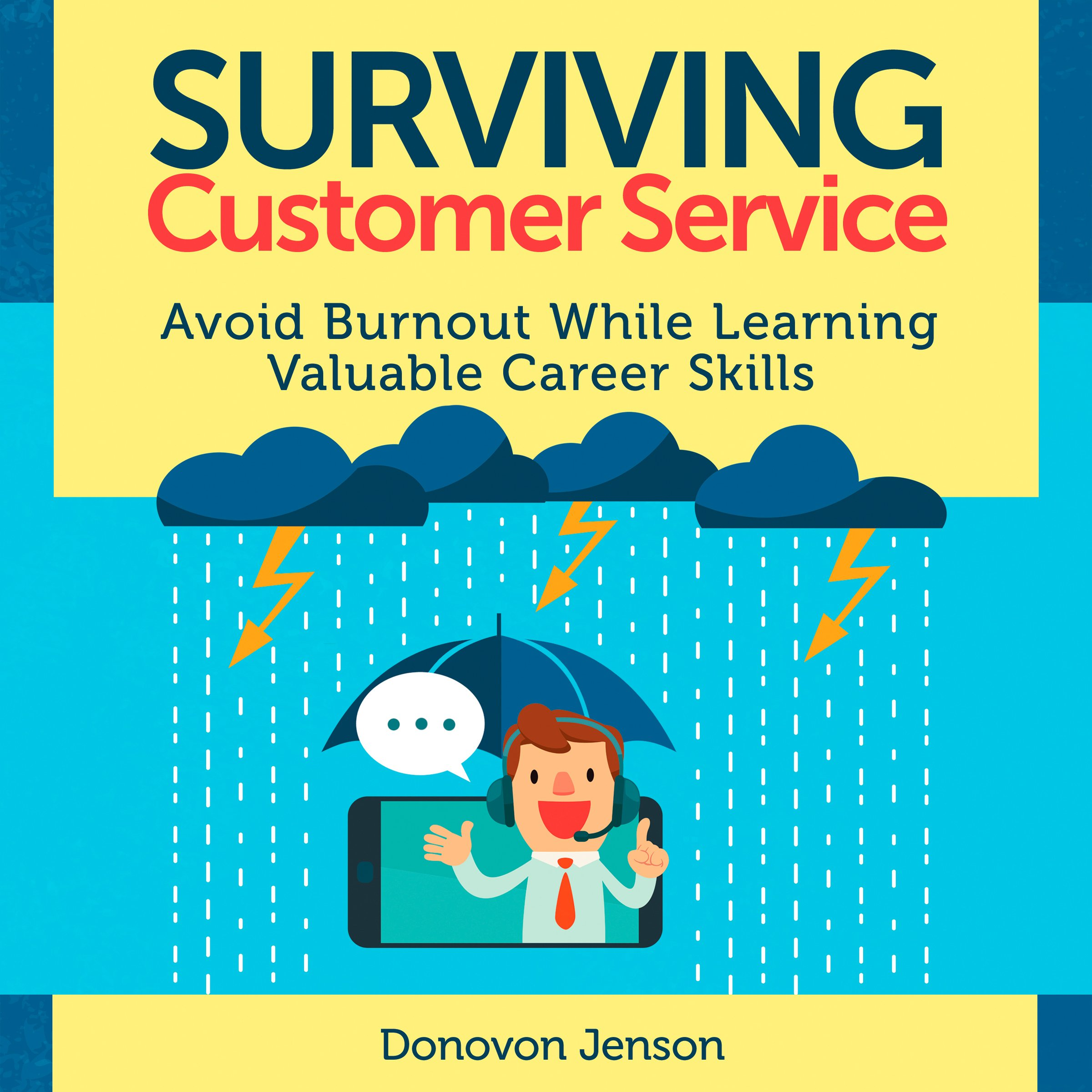 Surviving Customer Service: Avoid Burnout, Develop Valuable Career Skills