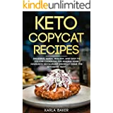 Keto Copycat Recipes: Delicious, Quick, Healthy, and Easy to Follow Cookbook For Making Your Favorite Restaurant Dishes At Ho