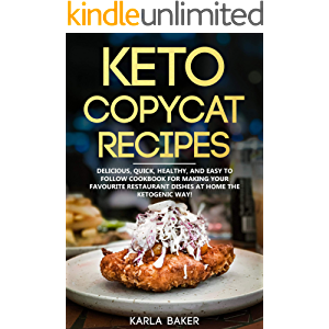 Keto Copycat Recipes: Delicious, Quick, Healthy, and Easy to Follow Cookbook For Making Your Favorite Restaurant Dishes…