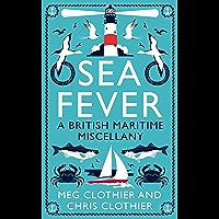 Sea Fever: A British Maritime Miscellany (English Edition)
