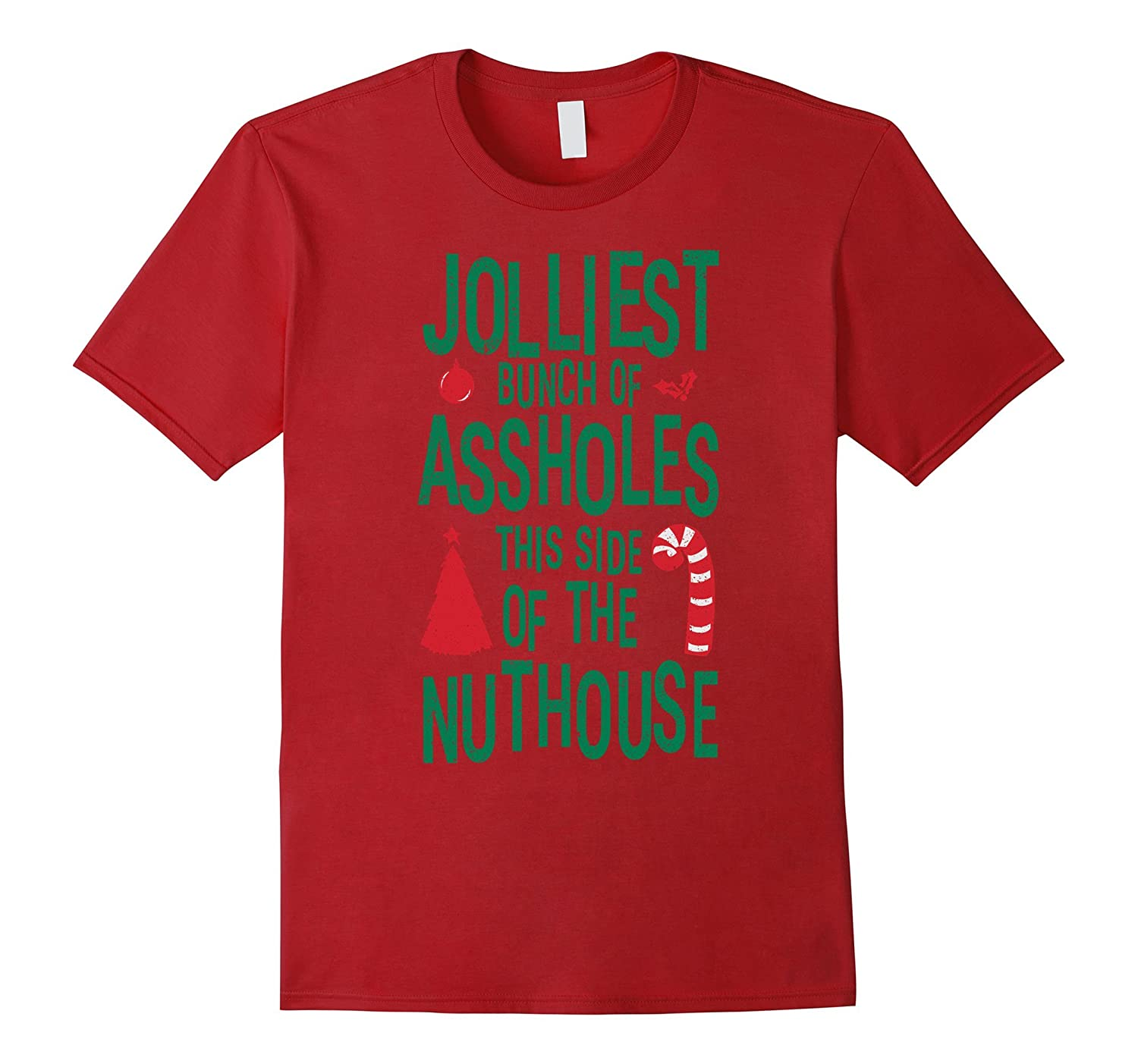 Jolliest Bunch of Assholes the side the Nutthouse Tshirt