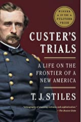 Custer's Trials: A Life on the Frontier of a New America Kindle Edition
