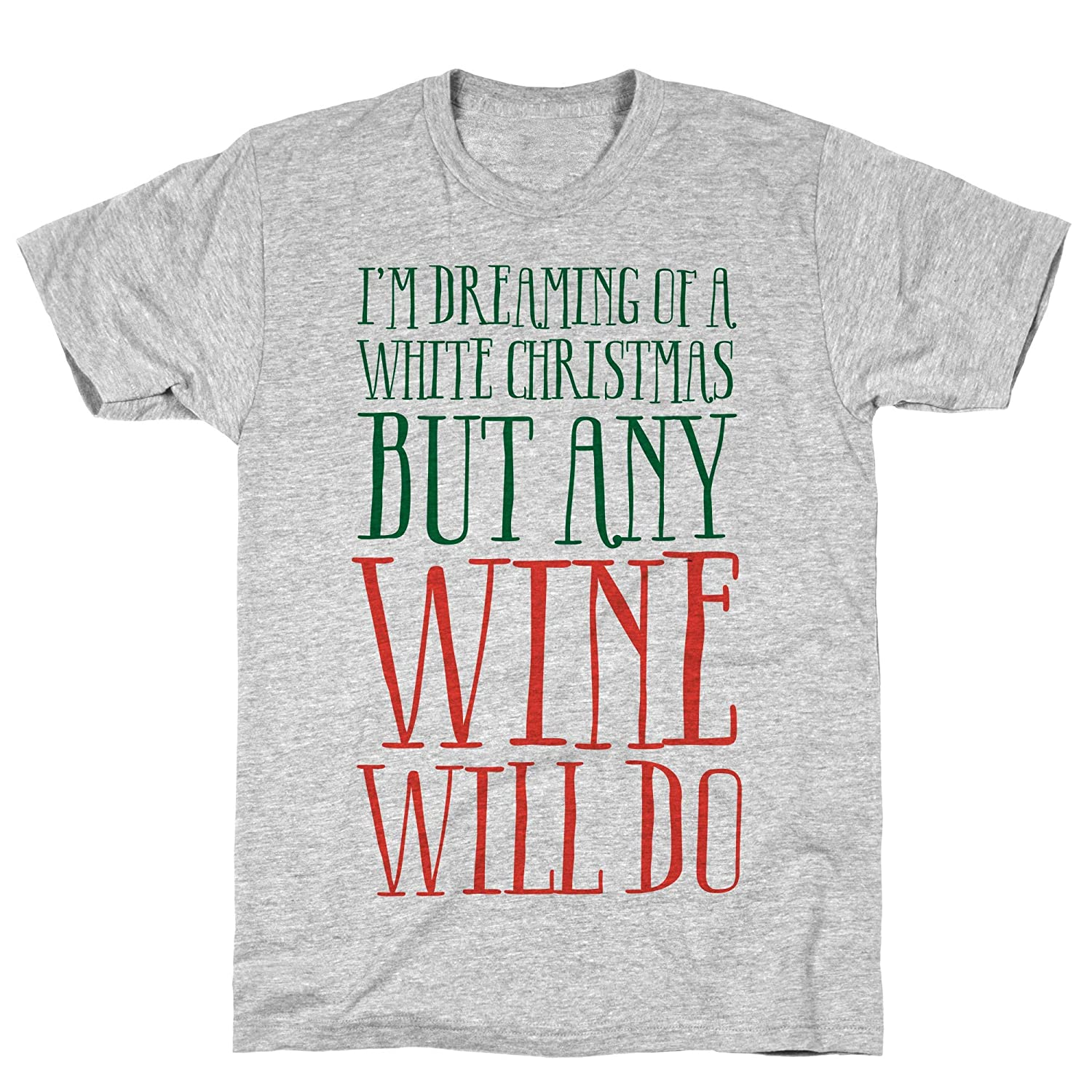 Amazon.com: LookHUMAN I\'m Dreaming A White Christmas, But Any Wine ...