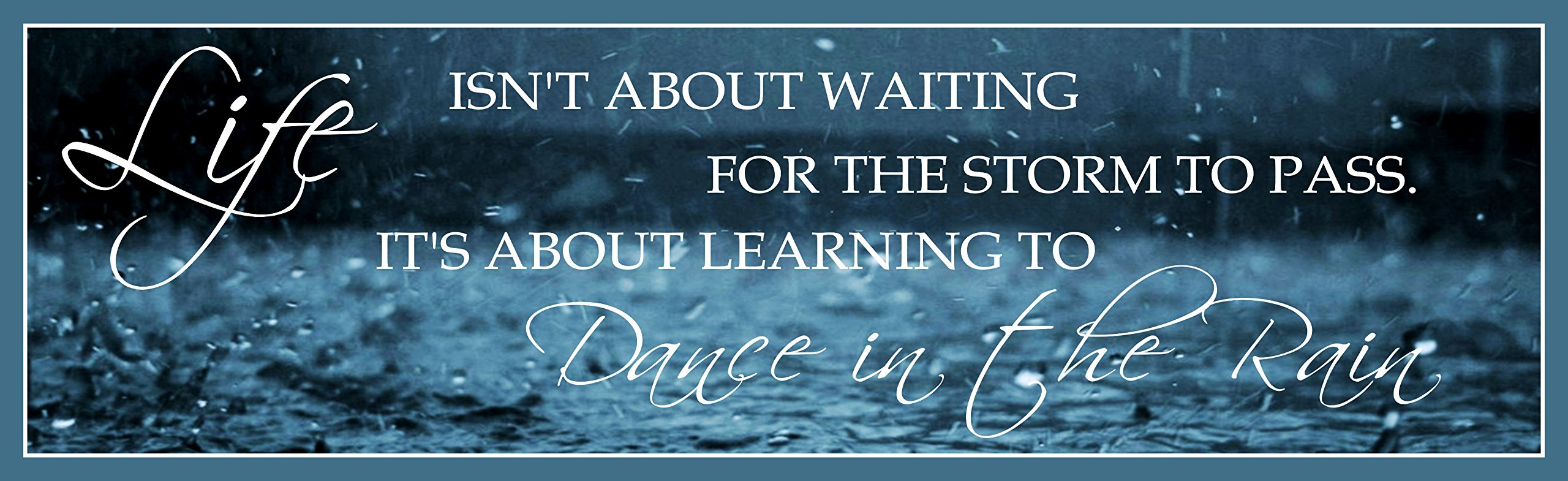 Life Is About Learning to Dance Inspirational Sign with Blue Rain Storm Scene - Fun Sign Factory Original Inspirational Art