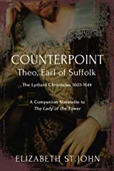 COUNTERPOINT: Theo, Earl of Suffolk: The Lydiard Chronicles 1603-1664 Kindle Edition
