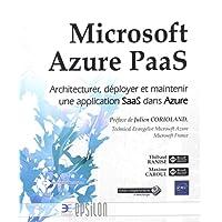 Microsoft Azure PaaS - Architecturer, déployer et maintenir une application SaaS dans Azure