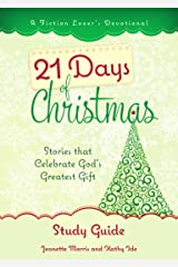 21 Days of Christmas Study Guide (A Fiction Lover's Devotional Study Guide Book 2) Kindle Edition