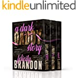 A Dark Daddy Story: The Complete Series (Books One to Three): A Psychological Dark Romance