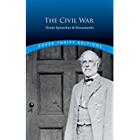 The Civil War: Great Speeches and Documents (Dover Thrift Editions) (English Edition)
