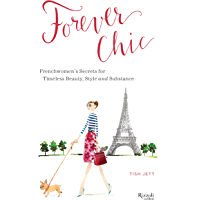 Forever Chic: Frenchwomen's Secrets for Timeless Beauty, Style, and Substance (English Edition)