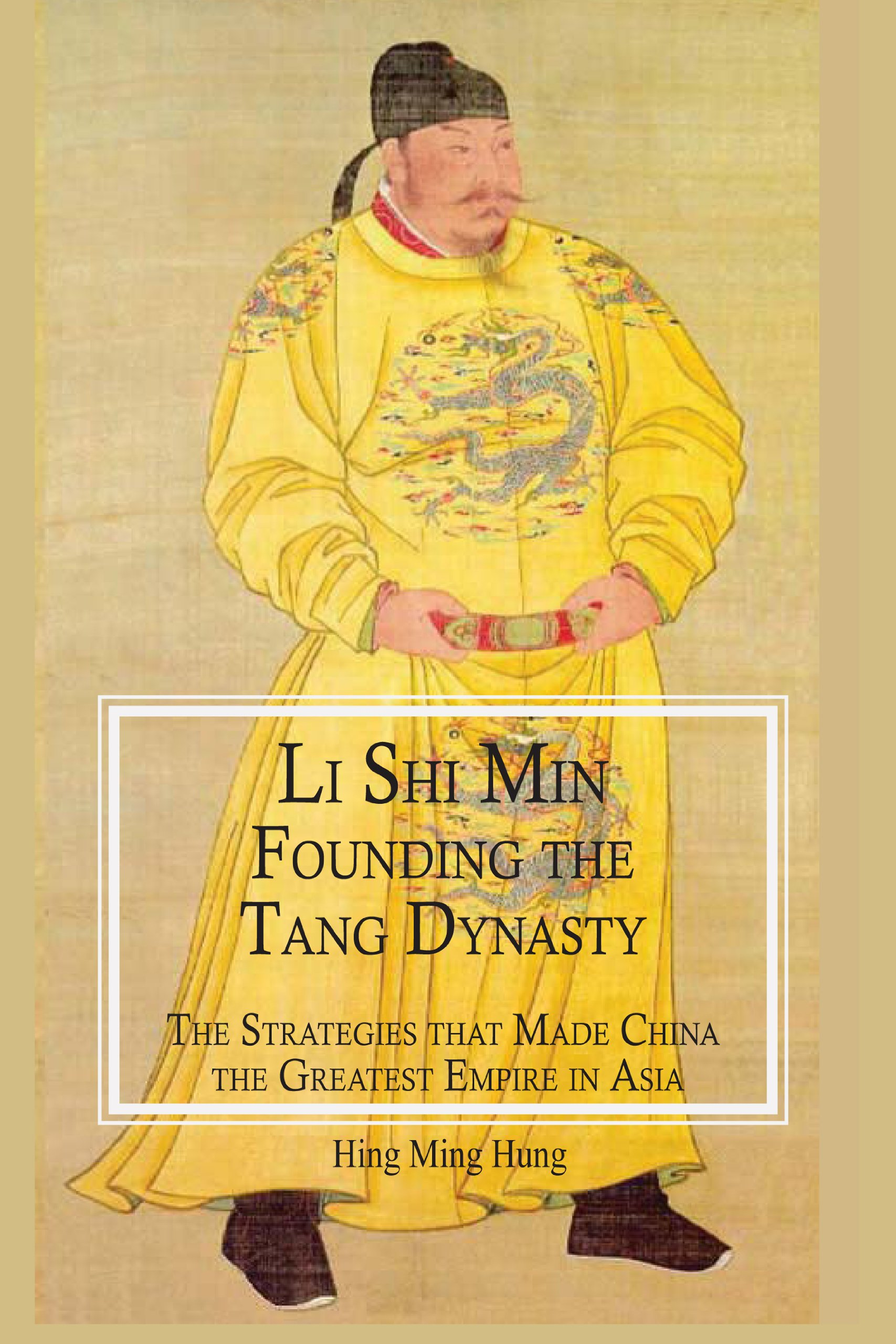 Download Li Shi Min, Founding the Tang Dynasty: Strategies that Made China the Greatest Empire in Asia ebook