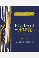 100 Days to Brave Guided Journal: Unlock Your Most Courageous Self Hardcover