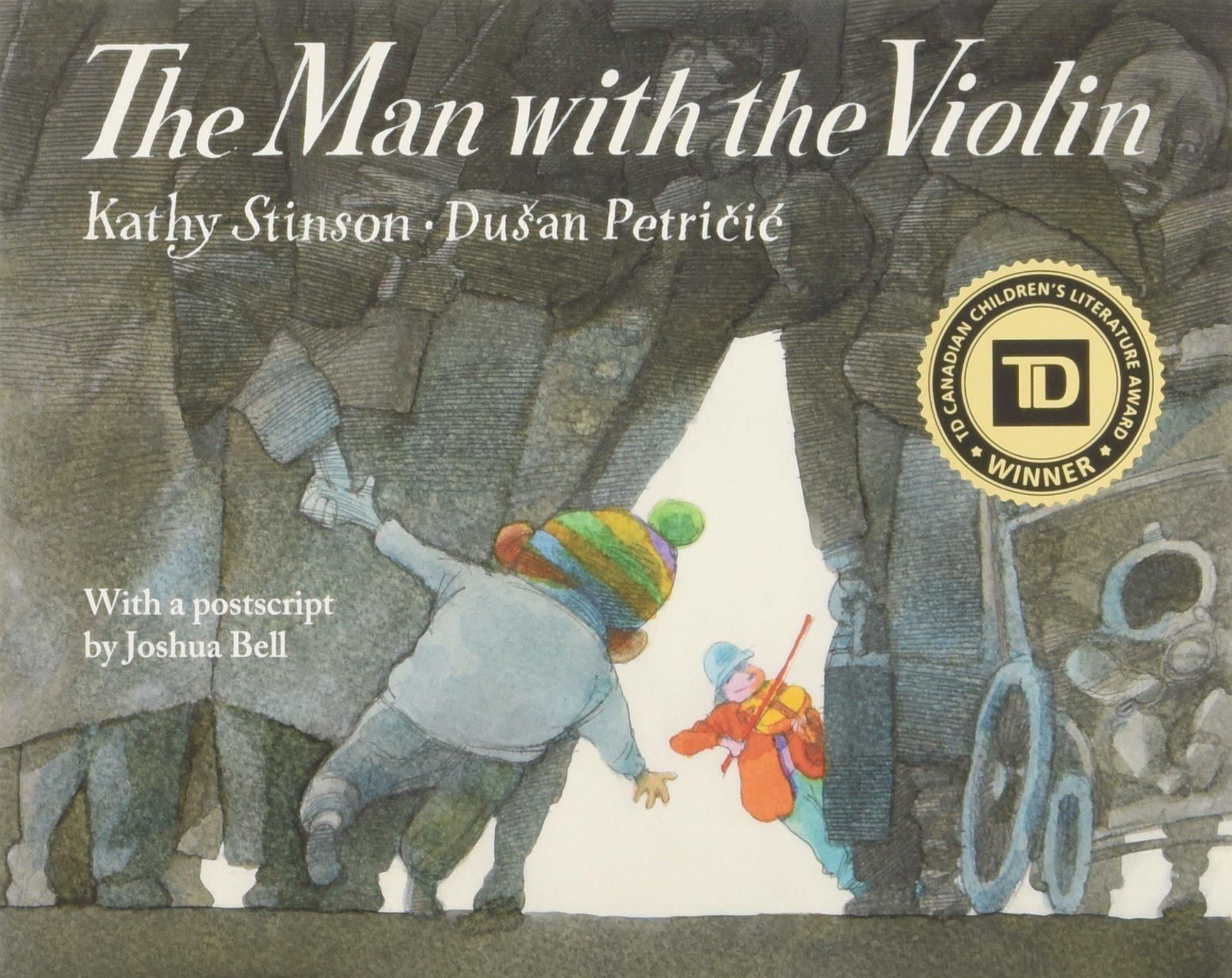 Amazon.com: The Man With the Violin (9781554515646): Stinson, Kathy,  Petricic, Dušan, Bell, Joshua: Books