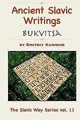 Ancient Slavic Writings: Bukvitsa (The Slavic Way Book 11) Kindle Edition