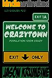 Welcome to Crazytown (Alex Cheradon #2.2) (Alex Cheradon Book Series 5)