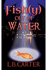 Fish(y) out of Water Kindle Edition