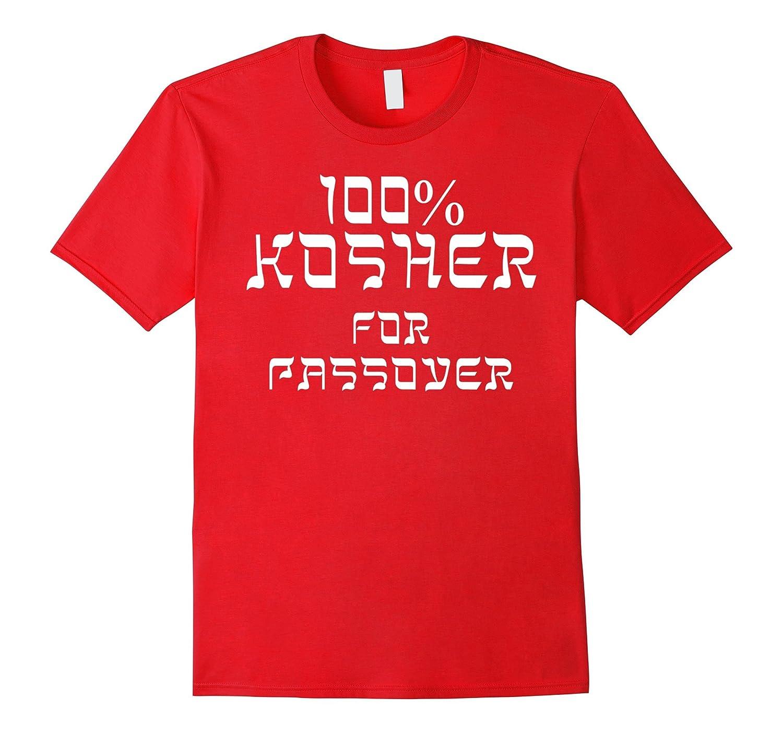 100 Kosher For Passover Jewish T-Shirt-TH