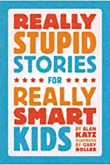 Really Stupid Stories for Really Smart Kids Kindle Edition