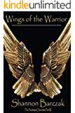Wings of The Warrior: The Huntress Chronicles III