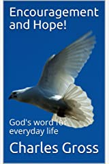 Encouragement and Hope!: God's word for everyday life Kindle Edition