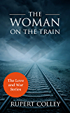The Woman on the Train (Love and War Series Book 1)