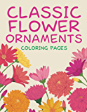 Classic Flower Ornaments (Coloring Pages)