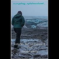 ചൊവ്വയിലല്ല...ഭൂമിയിലൊരിടത്ത്...: Iceland - The Land of Ice & Fire (Malayalam Edition)