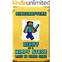 Minecrafters Diary of a Wimpy Steve Lost in Video Game: A Book For Minecrafters. Intelligent Masterpiece about Steve. This Book Will Make Your Children Laugh (Minecafter Books 3)