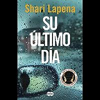 Su último día (Spanish Edition)