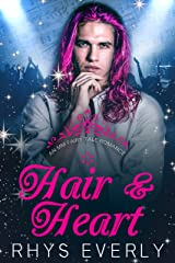 Hair and Heart: A Contemporary MM Rapunzel Retelling Kindle Edition