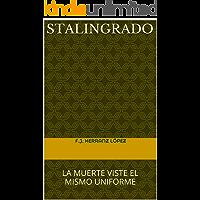 STALINGRADO: LA MUERTE VISTE EL MISMO UNIFORME (INVESTIGACIONES DEL CAPITÁN HOFFMANN nº 1)