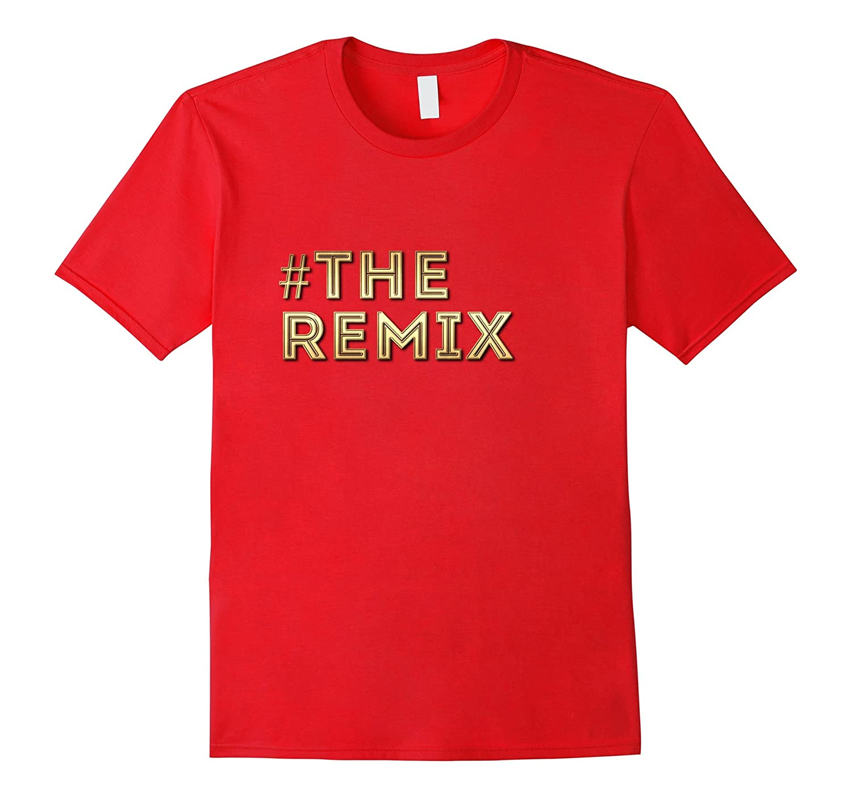 #THE ORIGINAL AND REMIX T-SHIRT REMIX - ORIGINAL MATCHING-TH