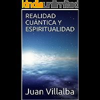REALIDAD CUÁNTICA Y ESPIRITUALIDAD