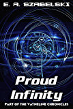 Proud Infinity (VayneLine Chronicles Book 6)