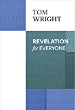 Revelation for Everyone (New Testament for Everyone)