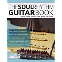 The Soul Rhythm Guitar Book: Discover Authentic Soul Guitar Chords, Rhythms, Licks and Fills (Learn Soul Guitar Book 1) book cover