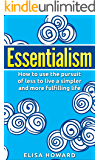 Essentialism: How to use the Pursuit of Less to Live a Simpler and More Fulfilling Life (English Edition)
