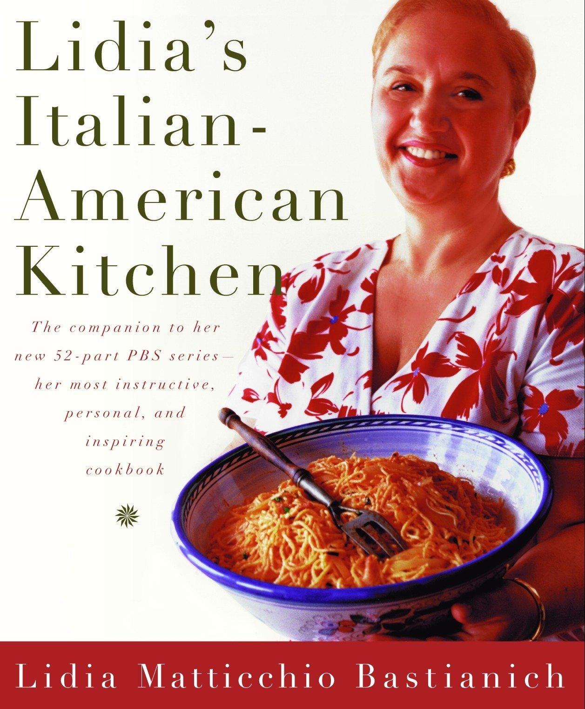 Lidia S Italian American Kitchen A Cookbook Bastianich Lidia Matticchio Amazon De Bucher