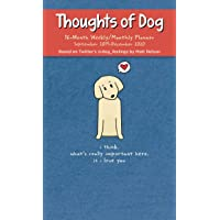 Thoughts of Dog 2019-2020 16-Month Weekly/Monthly Planner Calendar