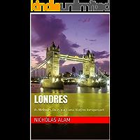 Londres: As Melhores Dicas para uma Viagem Inesquecível