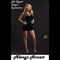 Always Honest (The Crystal Canyon Quarantine) (English Edition)